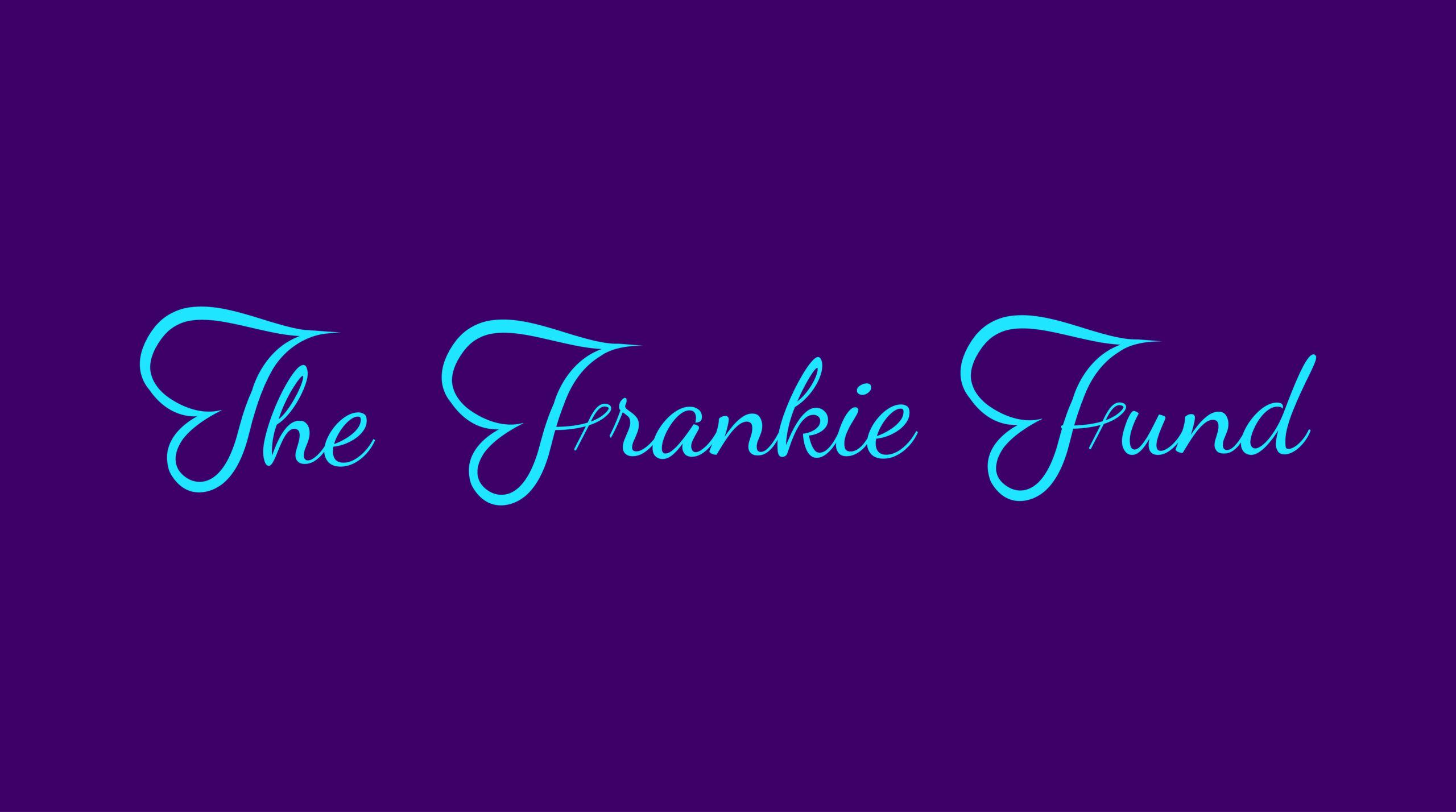 The Frankie Fund